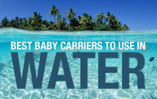 Best Baby Carriers to use in Water